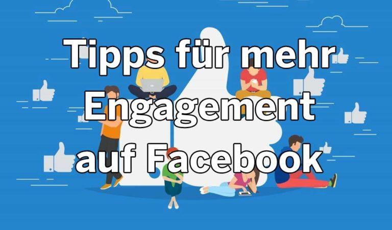 Tipps für mehr Engagement auf Facebook