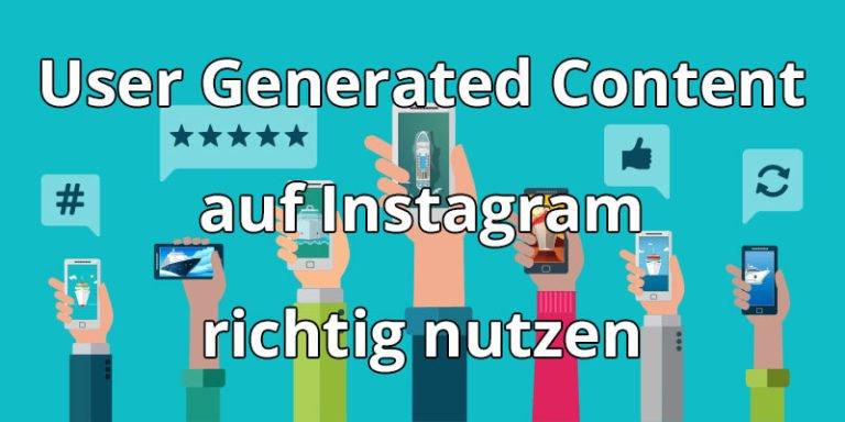 User generated Content auf Instagram richtig nutzen