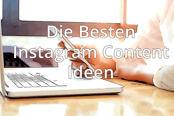 Was posten auf Instagram - Hier findest du einige Content Ideen, die funktionieren