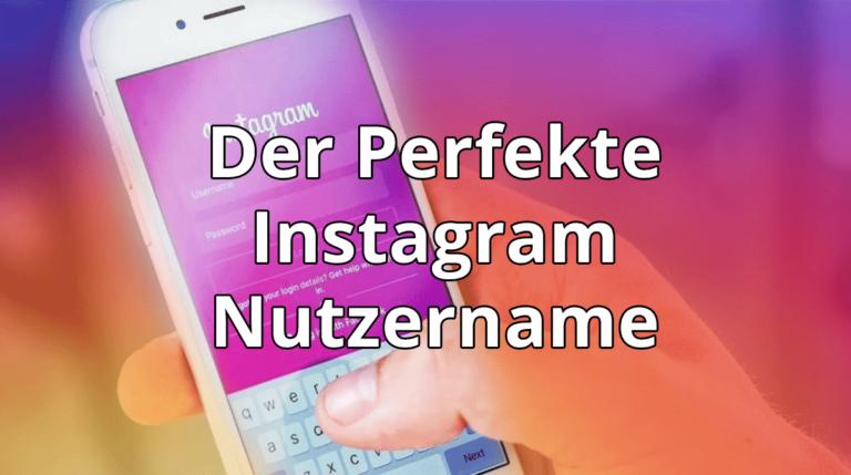 Mit diesen Tipps zum perfekten Instagram Nutzernamen.
